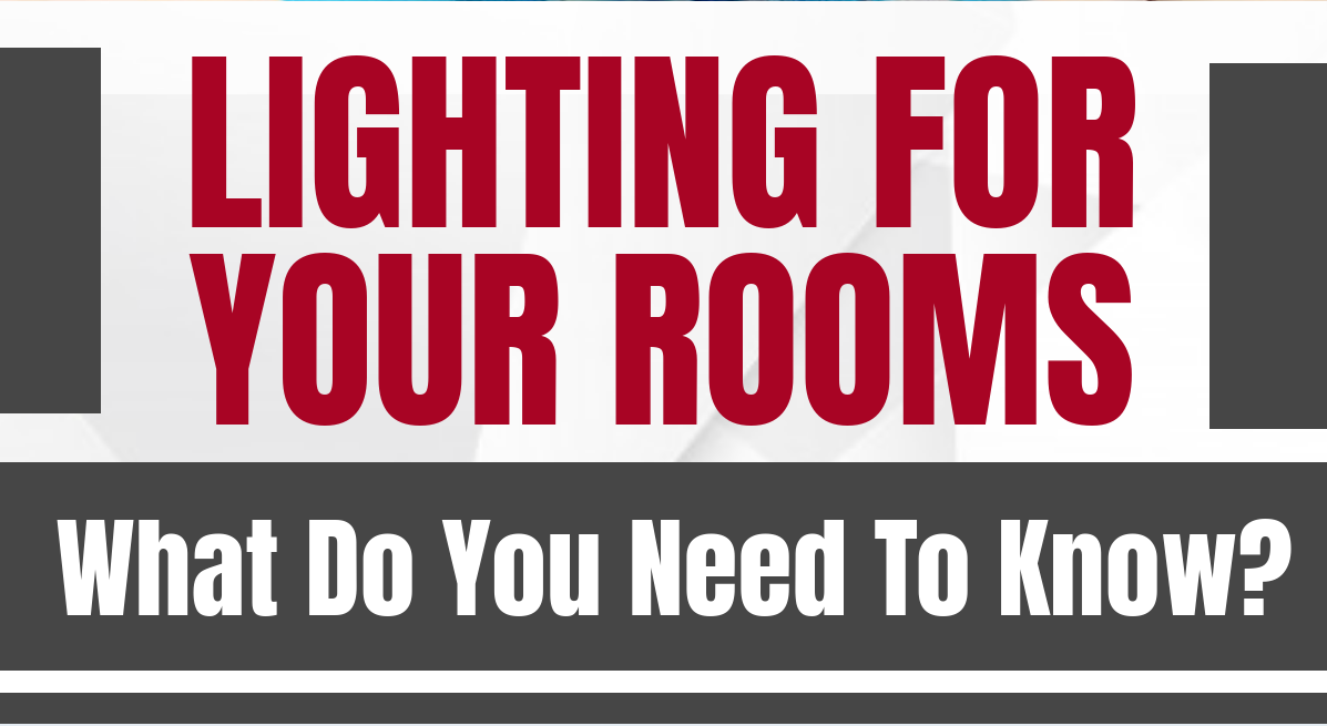 Lighting For Your Rooms - What Do You Need To Know? Thumbnail
