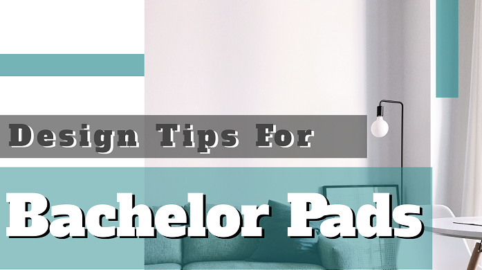 Design Tips For Bachelor Pads